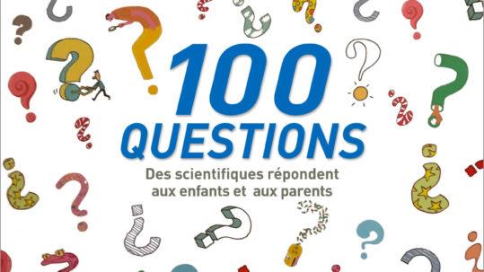 100 Questions, Des scientifiques répondent aux enfants et aux parents